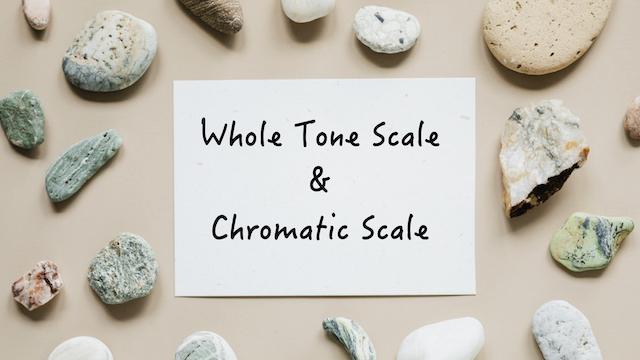whole tone & chromatic